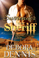 Surrender to the Sheriff -- Debora Dennis